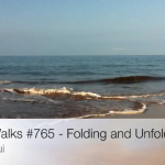 Beach Walks 765 – Folding In and Out